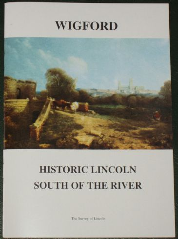 Wigford - Historic Lincoln South of the River, edited by P.R. Hill